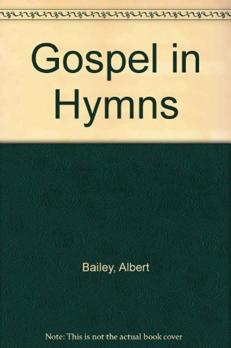 9780684155548: The Gospel in Hymns : Background and Interpretation