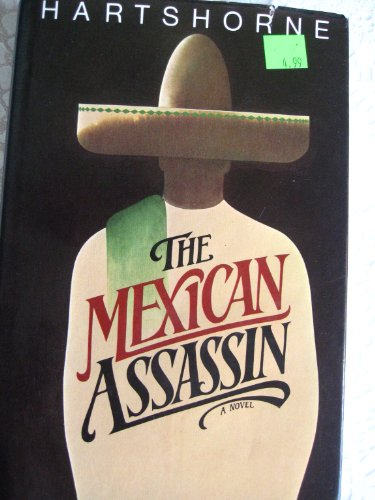 The Mexican Assassin: Hartshorne (pseudonym of