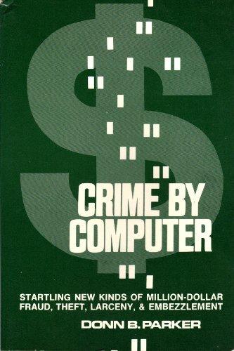 Crime by Computer: Parker, Donn B.