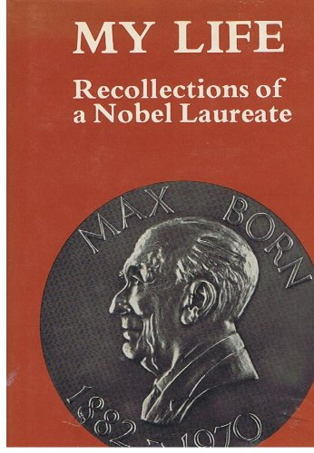 MY LIFE : Recollections of a Nobel Laureate
