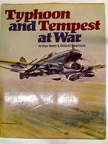 Typhoon and Tempest at War: Reed, Arthur, and Roland Beaumont