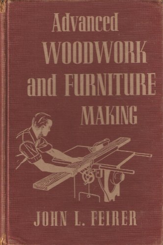 Advanced Woodwork and Furniture Making: Feirer, John L.