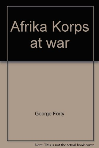 9780684157481: Afrika Korps at War - 1 The Road to Alexandria