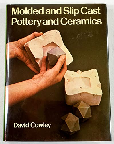 Molded and Slip Cast Pottery and Ceramics: Cowley, David
