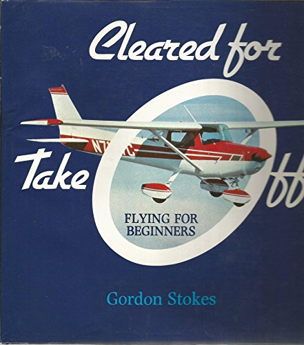9780684157870: Cleared for take off: Flying for beginners