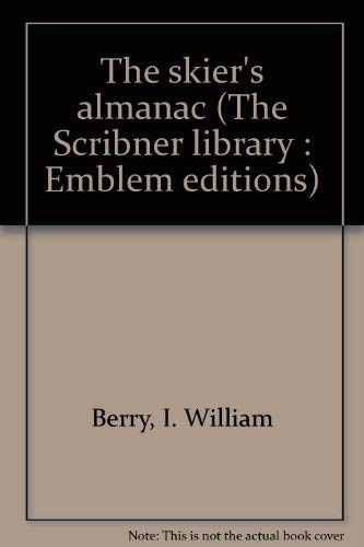 The skier's almanac (The Scribner library : Emblem editions): Berry, I. William