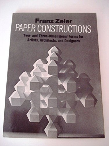 9780684158129: Paper Constructions: Two- And Three-Dimensional Forms for Artists, Architects, and Designers (English and German Edition)
