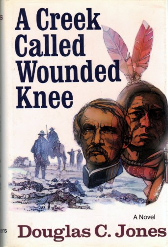 9780684158228: A Creek Called Wounded Knee