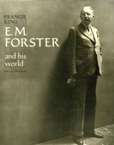 E. M. Forster and his world: With 122 illustrations: Francis Henry King