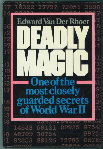 9780684158730: Deadly Magic: A Personal Account of Communications Intelligence in World War II in the Pacific
