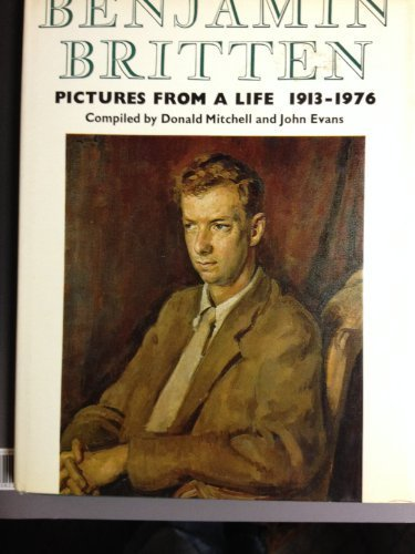 9780684159744: Benjamin Britten, 1913-1976: Pictures from a Life