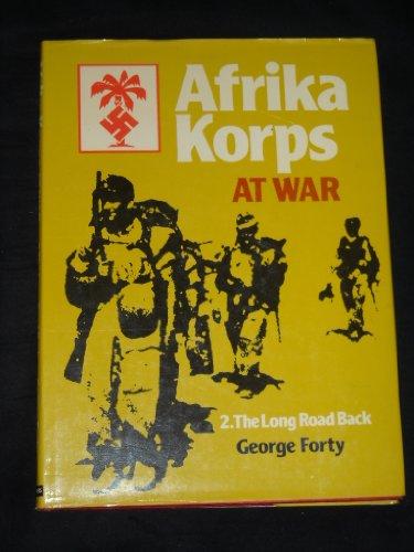 Afrika Korps at War Vol.2-The Long Road Back: Forty, George