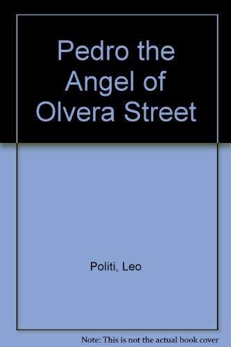 Pedro the Angel of Olvera Street: Leo Politi