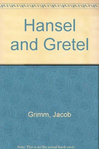 Hansel and Gretel: Grimm, Jacob; Grimm, Wilhelm