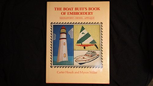 9780684160511: The Boat Buff's Book of Embroidery Needlepoint Crewel and Applique