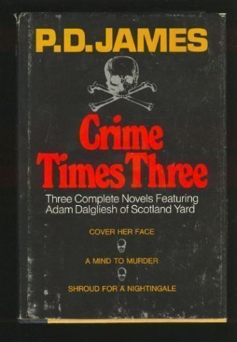 9780684160658: Crime times three: Three complete novels featuring Adam Dalgliesh of Scotland Yard