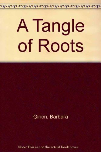 A Tangle of Roots: Girion, Barbara