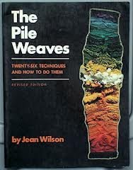 9780684160856: The Pile Weaves: Twenty-Six Techniques and How to Do Them