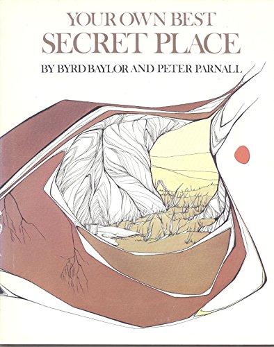 Your Own Best Secret Place: Byrd Baylor; Peter Parnall