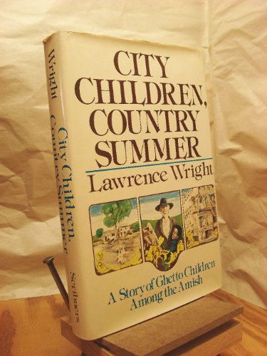 9780684161440: City Children, Country Summer: A Story of Ghetto Children Among the Amish