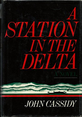 A Station in the Delta: John Cassidy