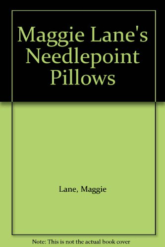 9780684161990: Maggie Lane's Needlepoint Pillows