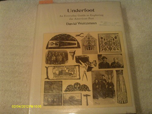 9780684162058: Underfoot: A Guide to Exploring and Preserving America's Past