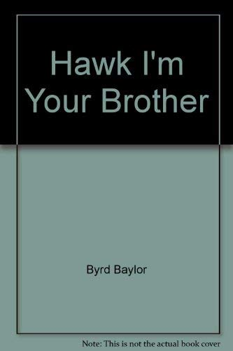 9780684162188: Title: Hawk Im Your Brother Scribner Paperback Library fo