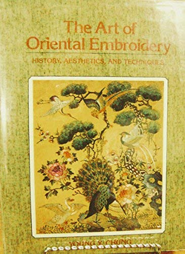 9780684162485: The Art of Oriental Embroidery: History, Aesthetics, and Techniques