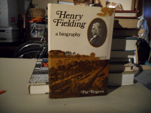 Henry Fielding, a biography: Rogers, Pat
