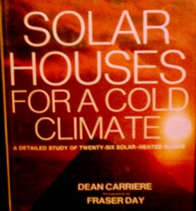 Solar Houses for a Cold Climate: A Detailed Study of Twenty-Six Solar Heated Homes