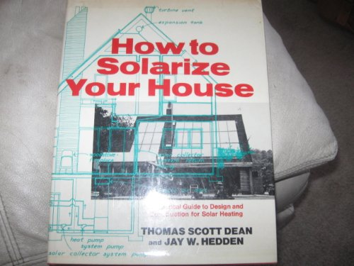 9780684162959: How to solarize your house: A practical guide to design and construction for solar heating