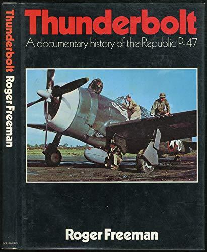 9780684163314: Thunderbolt: A Documentary History of the Republic P-47