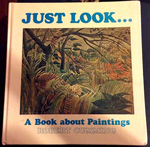 Just Look . . . A Book about Paintings (068416339X) by Robert Cumming