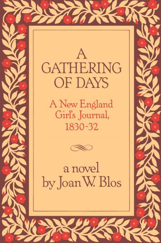 9780684163406: A Gathering of Days: A New England Girl's Journal, 1830-32