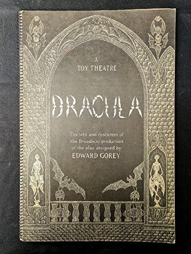 Dracula : A Toy Theatre The sets and costumes of the Broadway production of the play: Gorey, Edward