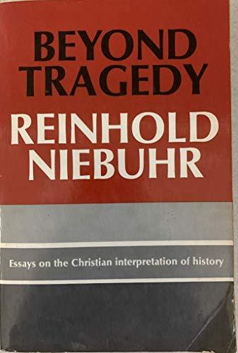 Beyond Tragedy: Essays on the Christian Interpretation of History (Beyond Tragedy Coll Ppr): ...