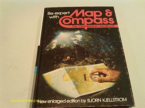 Be Expert With Map and Compass: The Orienteering Handbook: Kjellstrom, Bjorn