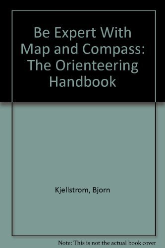 Be Expert With Map and Compass: The: Bjorn Kjellstrom