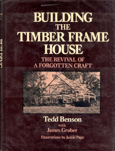 9780684164465: Building the Timber Frame House: The Revival of a Forgotten Craft