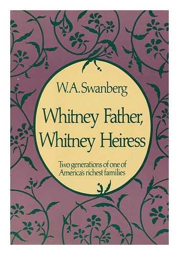 Whitney Father, Whitney Heiress