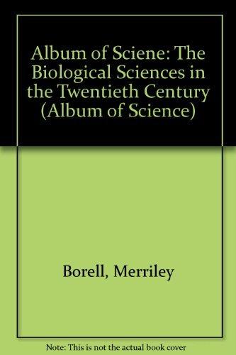 9780684164830: Album of Sciene: The Biological Sciences in the Twentieth Century (Album of Science)