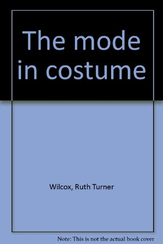 9780684164854: The Mode in Costume