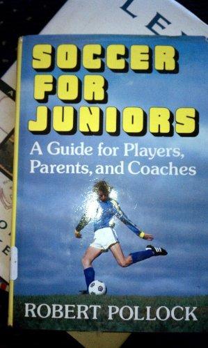 Soccer for Juniors: Pollock, Robert
