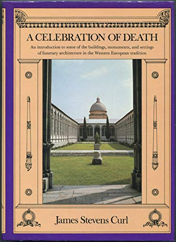 9780684166131: A celebration of death: An introduction to some of the buildings, monuments, and settings of funerary architecture in the Western European tradition