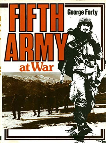 FIFTH ARMY AT WAR.: Forty, George.