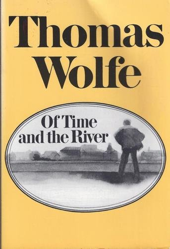 Of Time and the River: A Legend of Man's Hunger in His Youth: Wolfe, Thomas