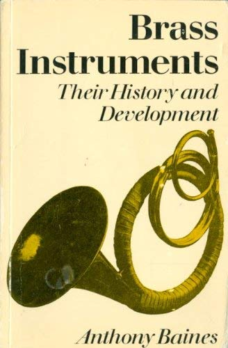 9780684166681: Brass Instruments: Their History and Development