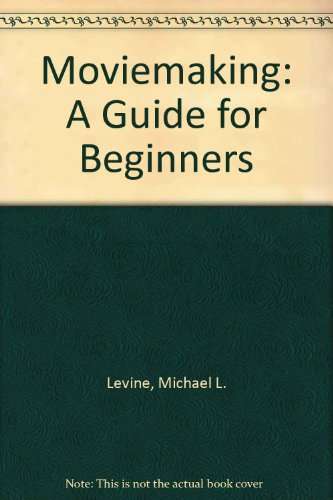 Moviemaking (Movie Making): A Guide for Beginners