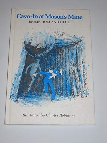 Cave-in at Mason's Mine (Macmillan Encore Editions): Heck, Bessie H., Robinson, Charles (...